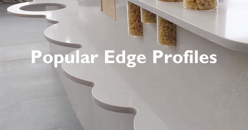 Popular Edge Profiles for Quartz Countertops