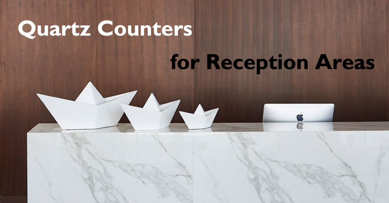 quartz counters for reception areas